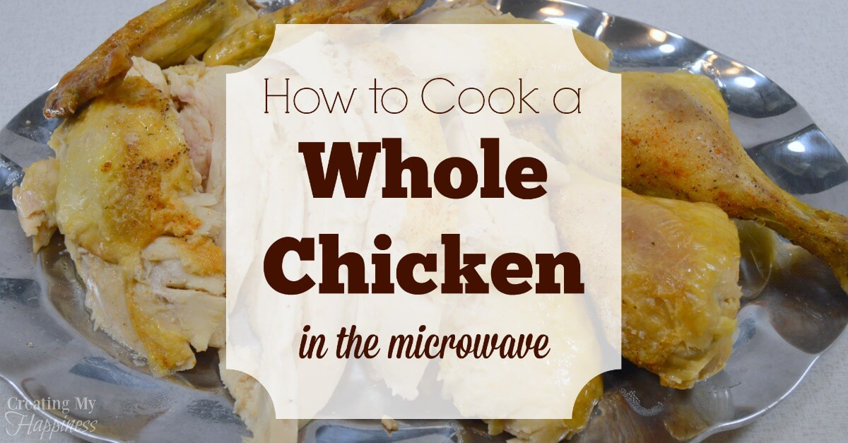How Long Do You Cook A Whole Chicken  How to Cook a Whole Chicken in the Microwave