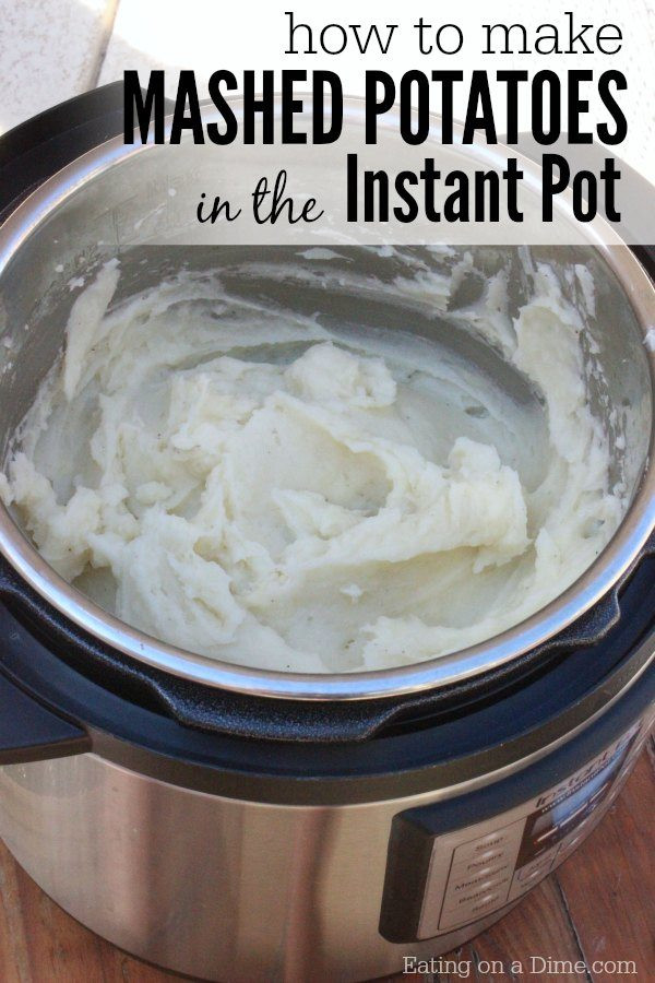How Long Does It Take To Make Mashed Potatoes  Pressure cooker Mashed Potatoes Recipe Eating on a Dime