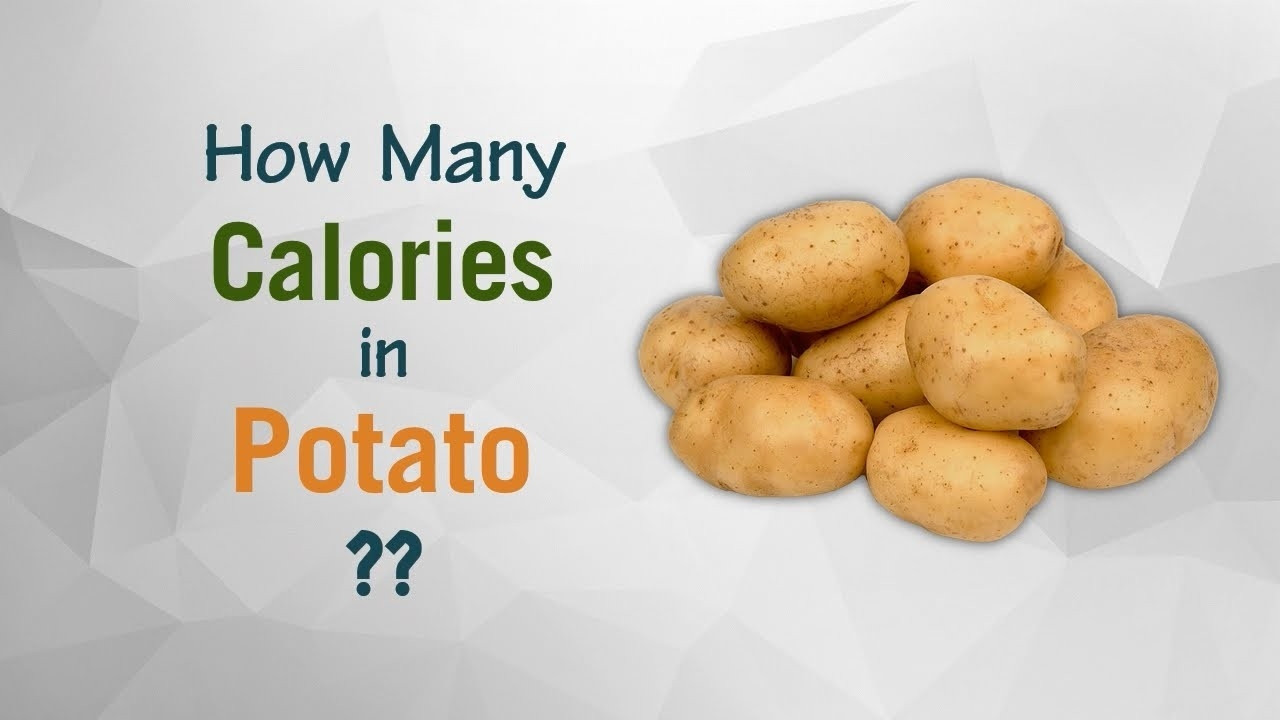 How Many Calories In Potato  How Many Calories In A Potato