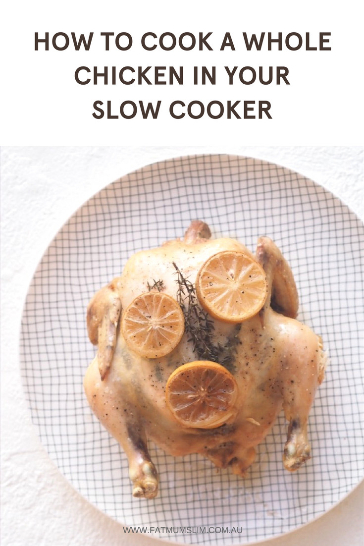 How To Bake A Whole Chicken  How To Cook A Whole Chicken In Your Slow Cooker Fat Mum Slim