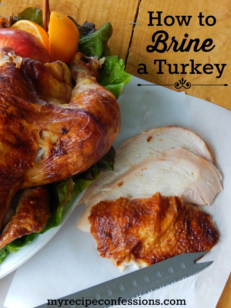 How To Brine A Turkey For Thanksgiving  How to Brine A Turkey My Recipe Confessions