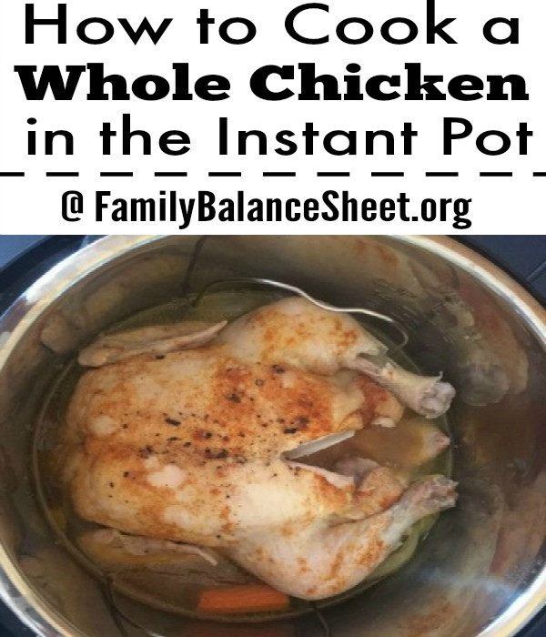 How To Cook A Whole Chicken  How to Cook a Whole Chicken in the Instant Pot Family