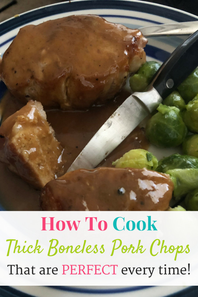 How To Cook Thick Boneless Pork Chops  How To Cook Thick Boneless Pork Chops Perfect Every Time