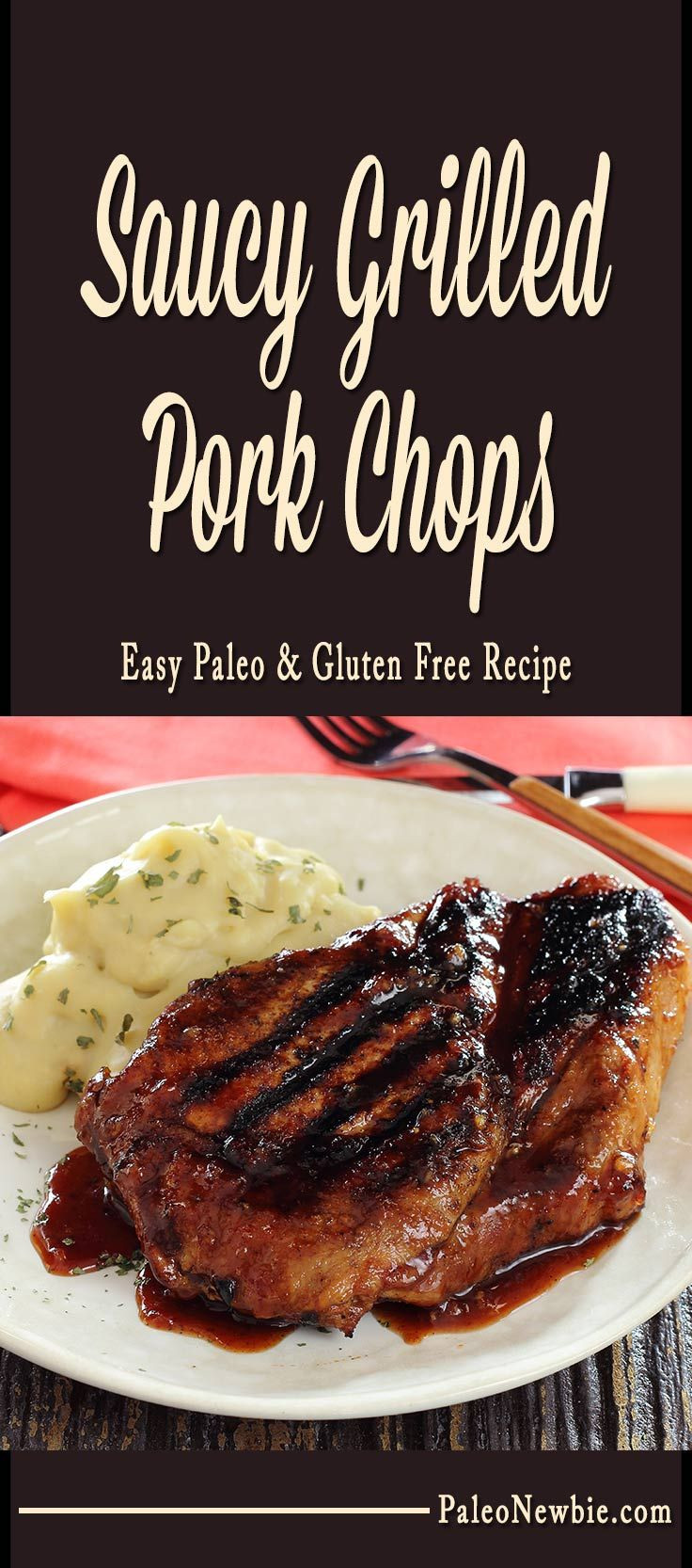 How To Grill Boneless Pork Chops  Saucy Grilled Paleo Pork Chops Recipe
