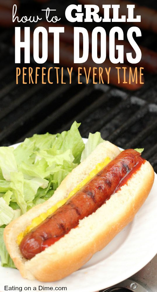How To Grill Hot Dogs  How to Grill Hot Dogs perfectly everytime Eating on a Dime