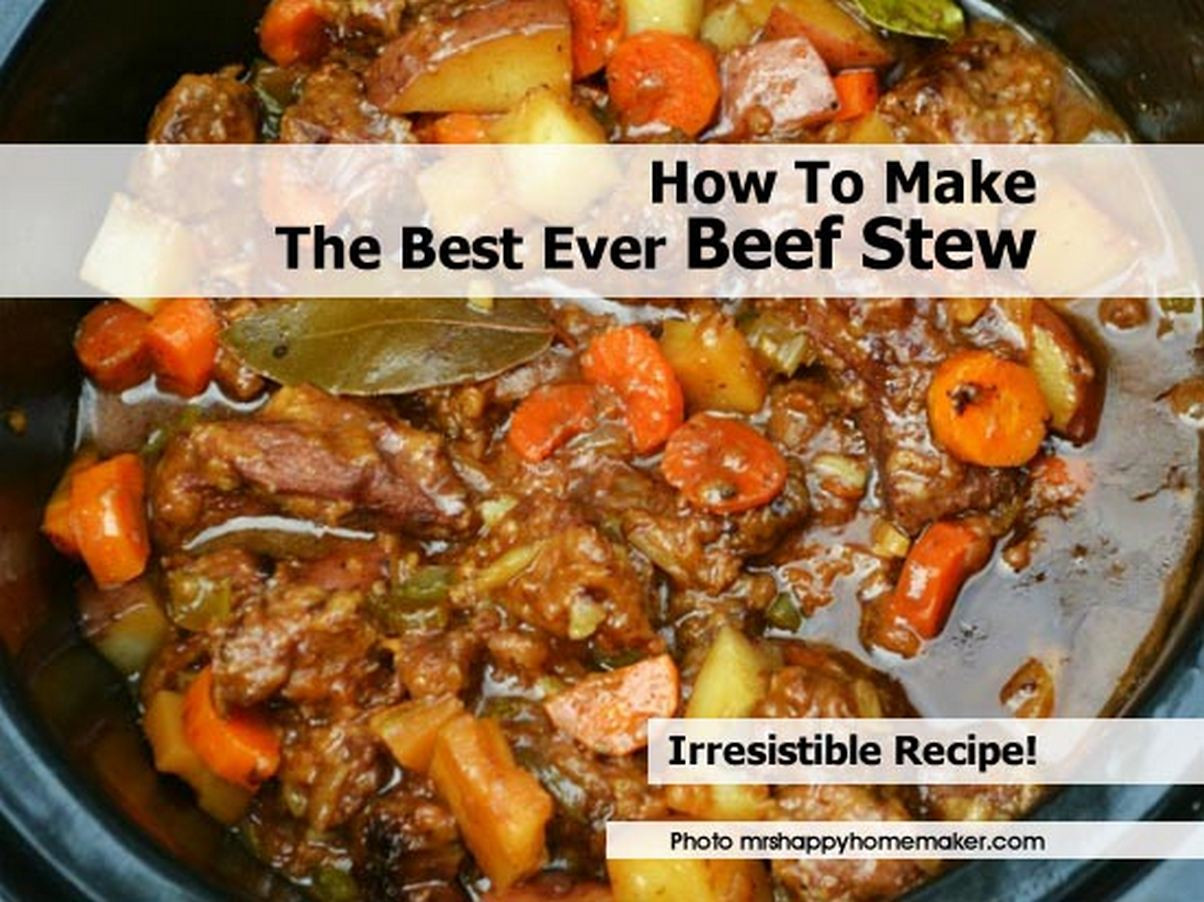 How To Make Beef Stew  How To Make The Best Ever Beef Stew