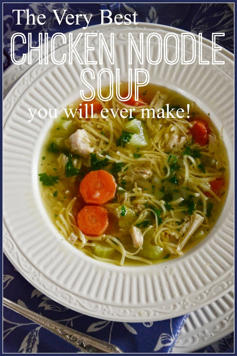 How To Make Chicken Soup  How To Make Perfect Chicken Noodle Soup