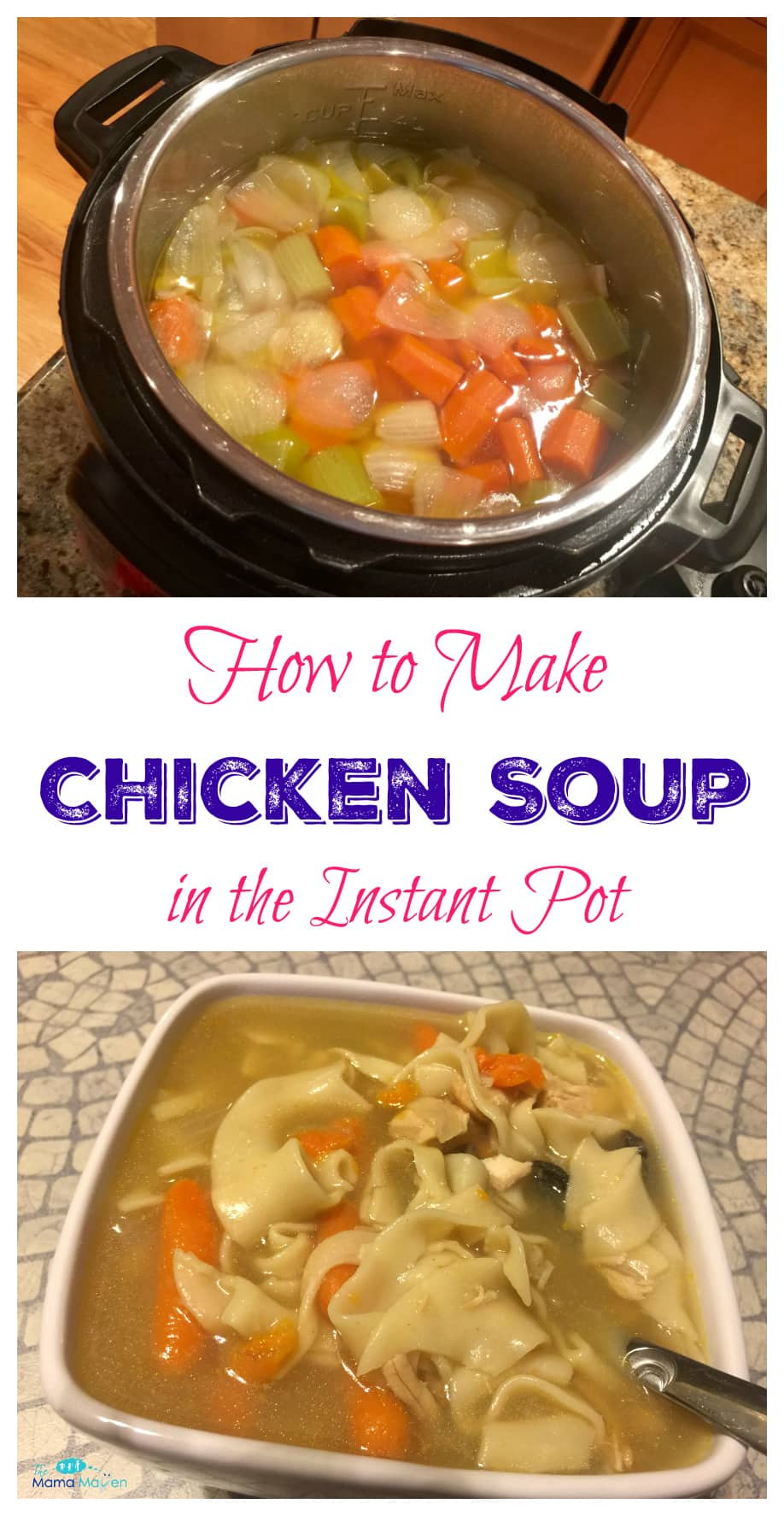 How To Make Chicken Soup  How to Make Chicken Soup in the Instant Pot