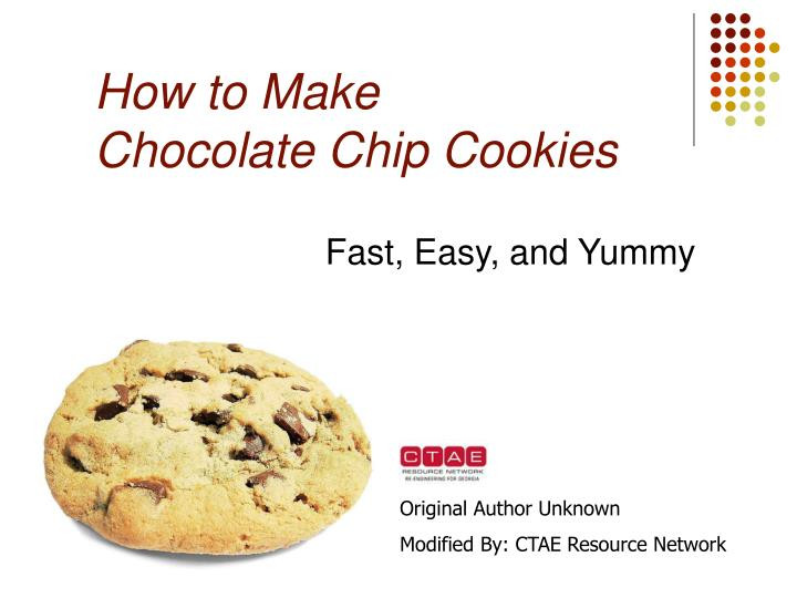 How To Make Chocolate Chip Cookies  PPT How to Make Chocolate Chip Cookies PowerPoint