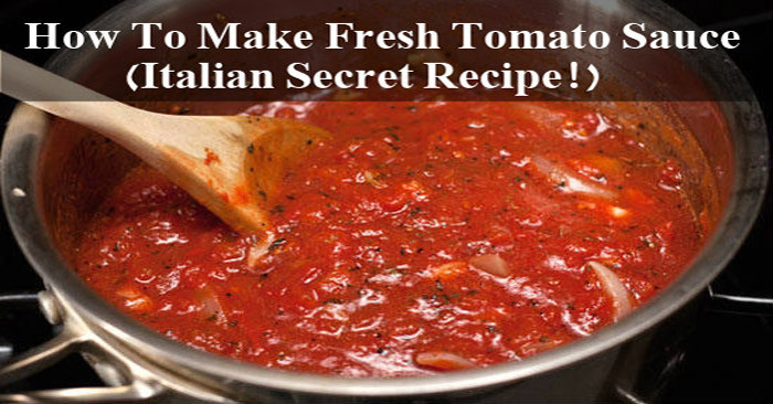 How To Make Homemade Tomato Sauce  How To Make Fresh Tomato Sauce Italian Secret Recipe