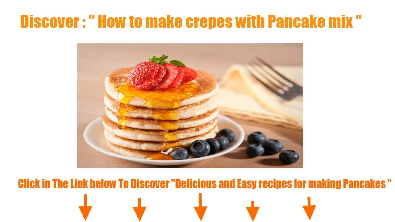 How To Make Pancakes With Mix  How to make crepes with pancake mix