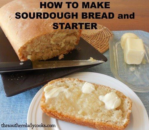 How To Make Sourdough Bread Starter  The Southern Lady Cooks – HOW TO MAKE SOURDOUGH BREAD AND