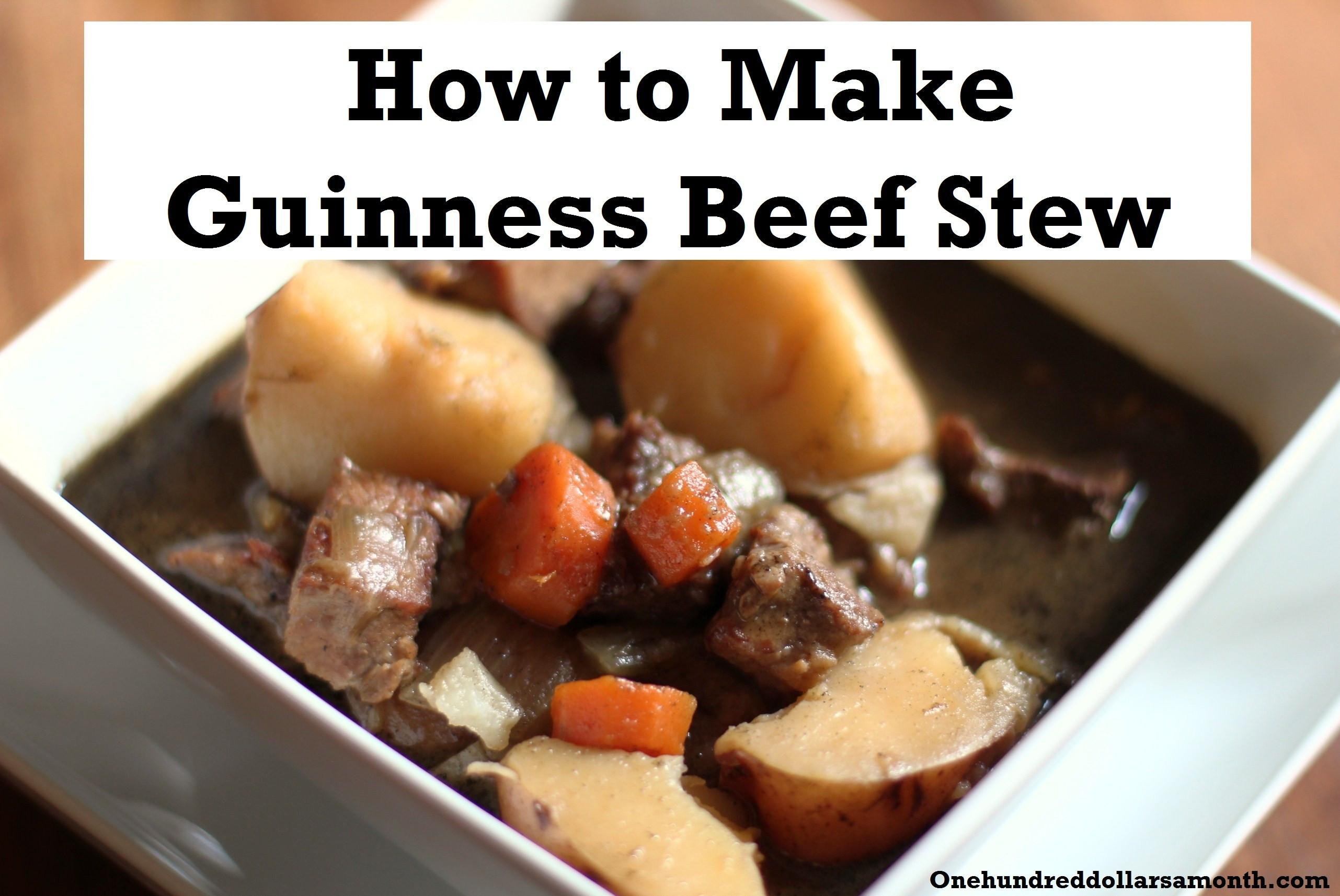 How To Make Stew  St Patrick s Day Recipe How to Make Guinness Beef Stew