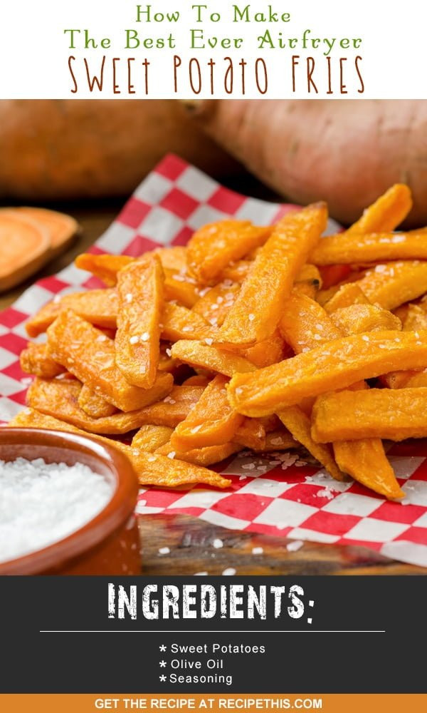 How To Make Sweet Potato  How To Make The Best Ever Airfryer Sweet Potato Fries
