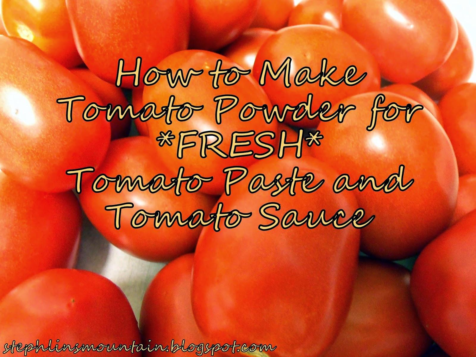 How To Make Tomato Sauce Out Of Tomato Paste  Stephlin s Mountain How to Make Tomato Powder for Fresh