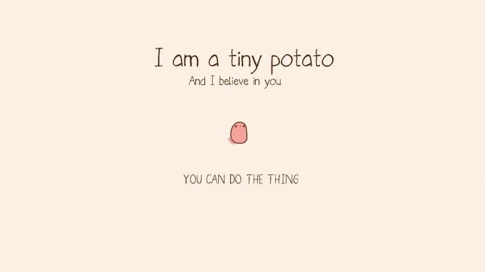 I Am A Potato  Potato Motiviation Quotes QuotesGram