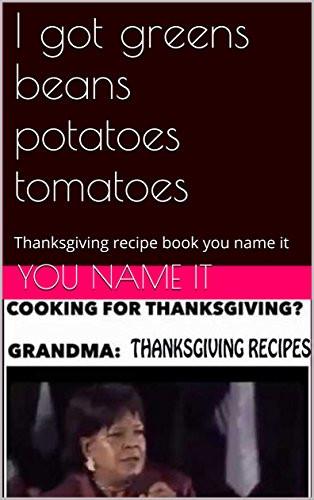"I Got Beans Greens Potatoes Tomatoes  Cookbooks List The Best Selling ""Thanksgiving"" Cookbooks"