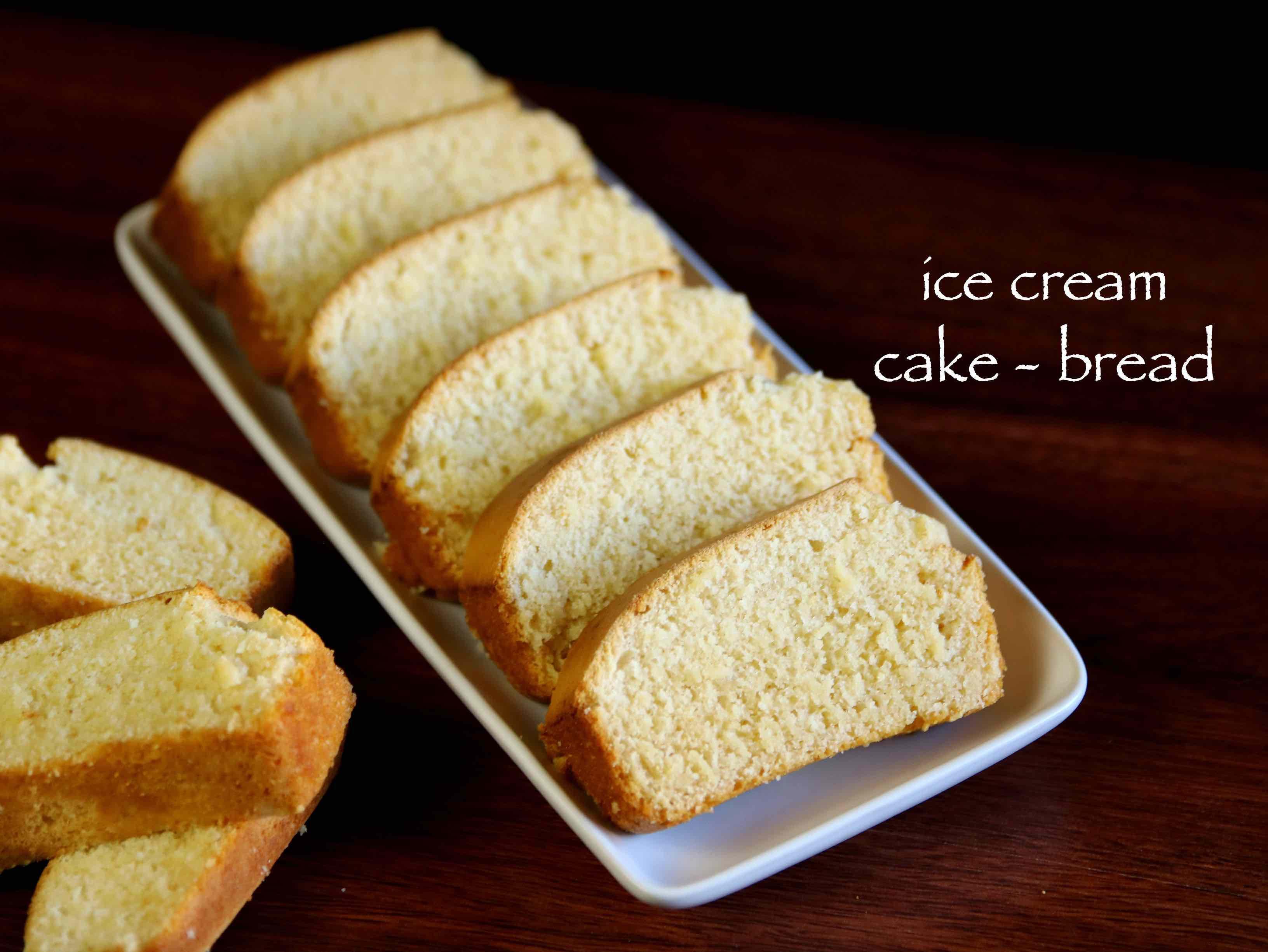 Ice Cream Bread Recipe  ice cream cake recipe ice cream bread recipe