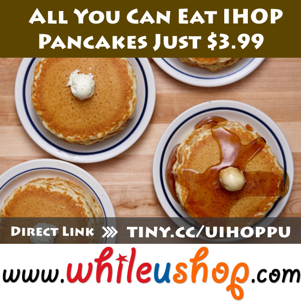 Ihop All You Can Eat Pancakes 2018  All You Can Eat IHOP Pancakes Just $3 99 – USA Freebies