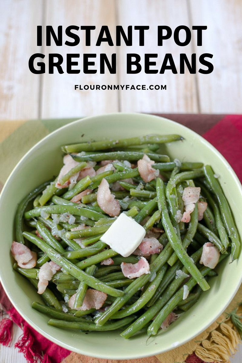 Instant Pot Bean Recipes  Quick and Easy Instant Pot Green Beans Flour My Face