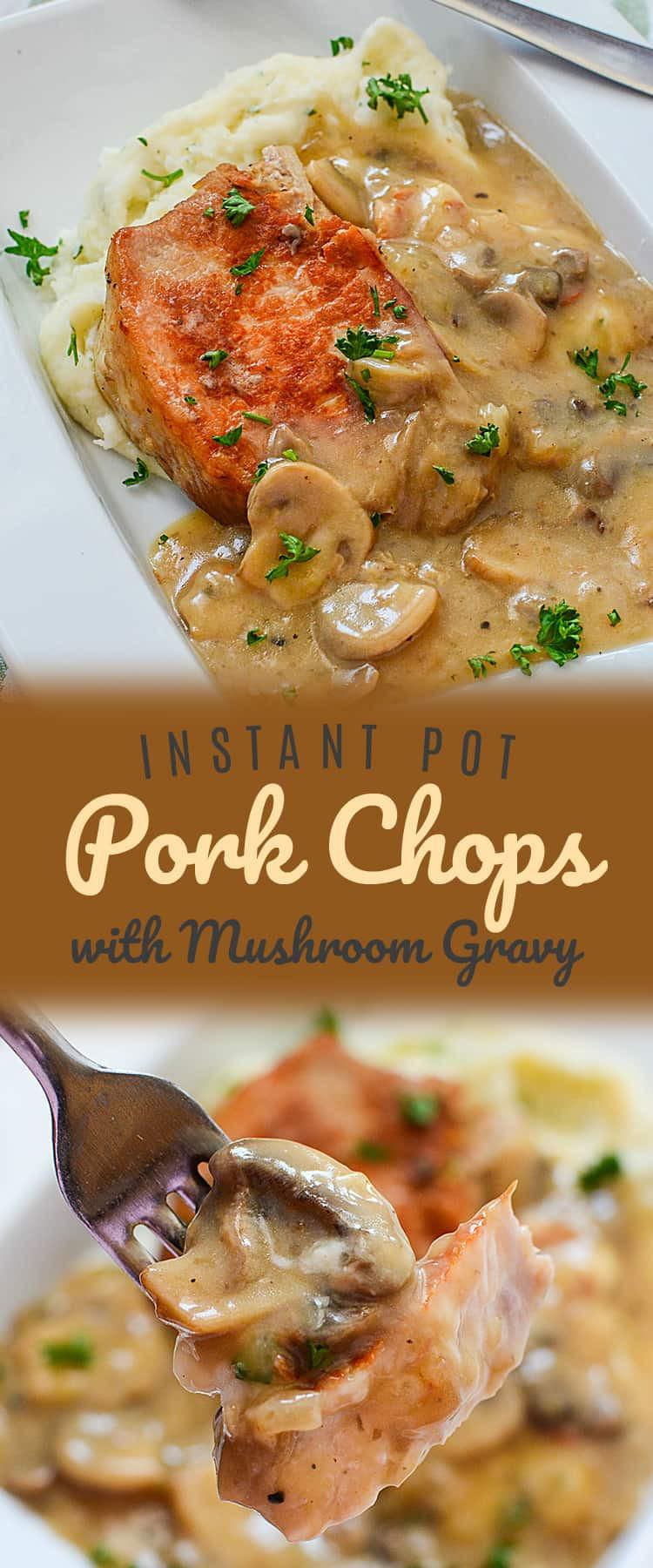 Instant Pot Boneless Pork Chops  Instant Pot Pork Chops with Mushroom Gravy