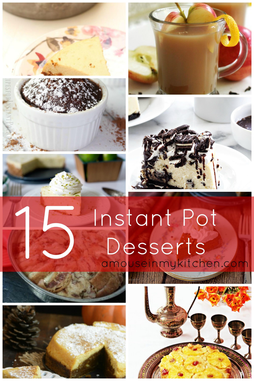 Instant Pot Dessert  15 Instant Pot Desserts A Mouse In My Kitchen