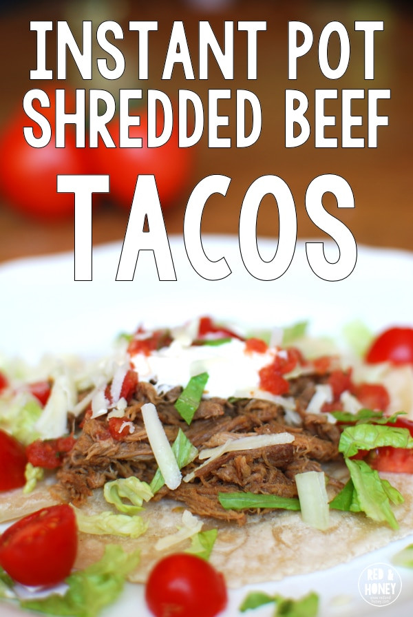 Instant Pot Ground Beef Tacos  Instant Pot Shredded Beef Tacos Red and Honey