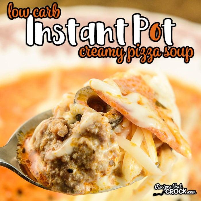 Instant Pot Low Carb Recipes  Low Carb Instant Pot Creamy Pizza Soup Recipes That Crock