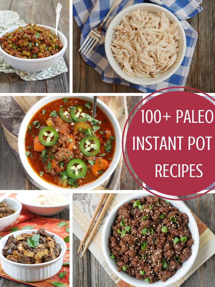 Instant Pot Paleo Recipes  100 Paleo Instant Pot Recipes