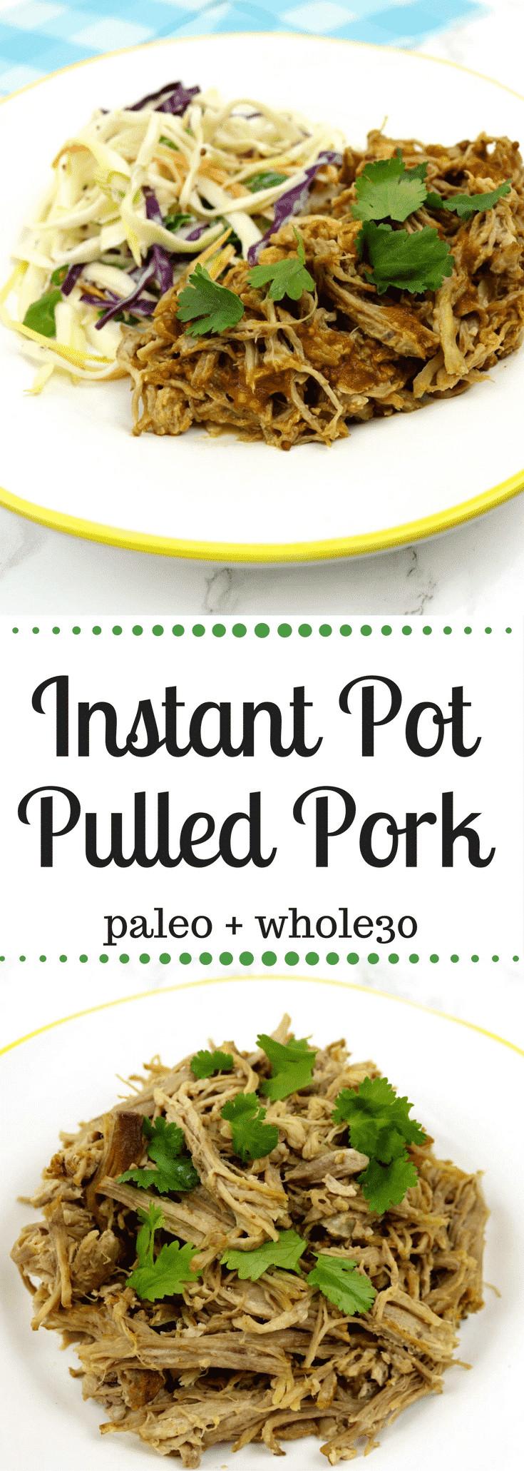 Instant Pot Paleo Recipes  Instant Pot Pulled Pork Paleo Whole30 Recipe