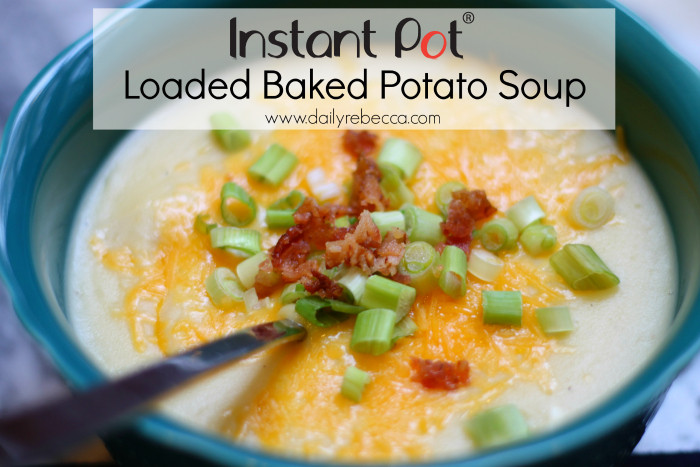 Instant Pot Potato Soup  Instant Pot Loaded Baked Potato Soup Daily Rebecca