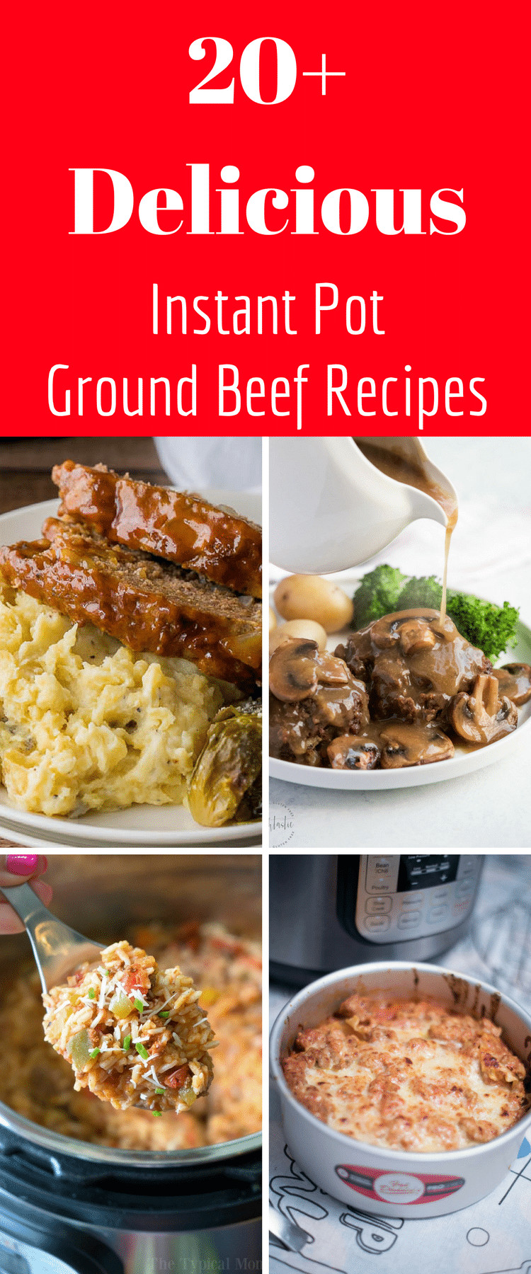 Instant Pot Recipes Beef  20 of the BEST Instant Pot Ground Beef Recipes