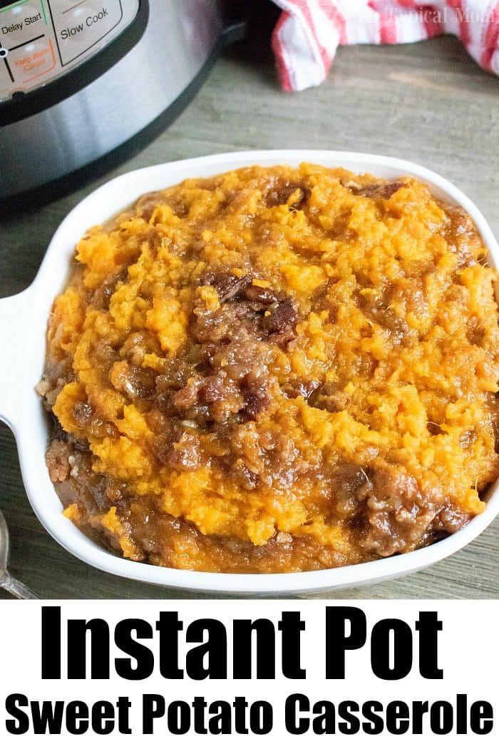 Instant Pot Sweet Potato Casserole  Instant Pot Sweet Potato Casserole · The Typical Mom