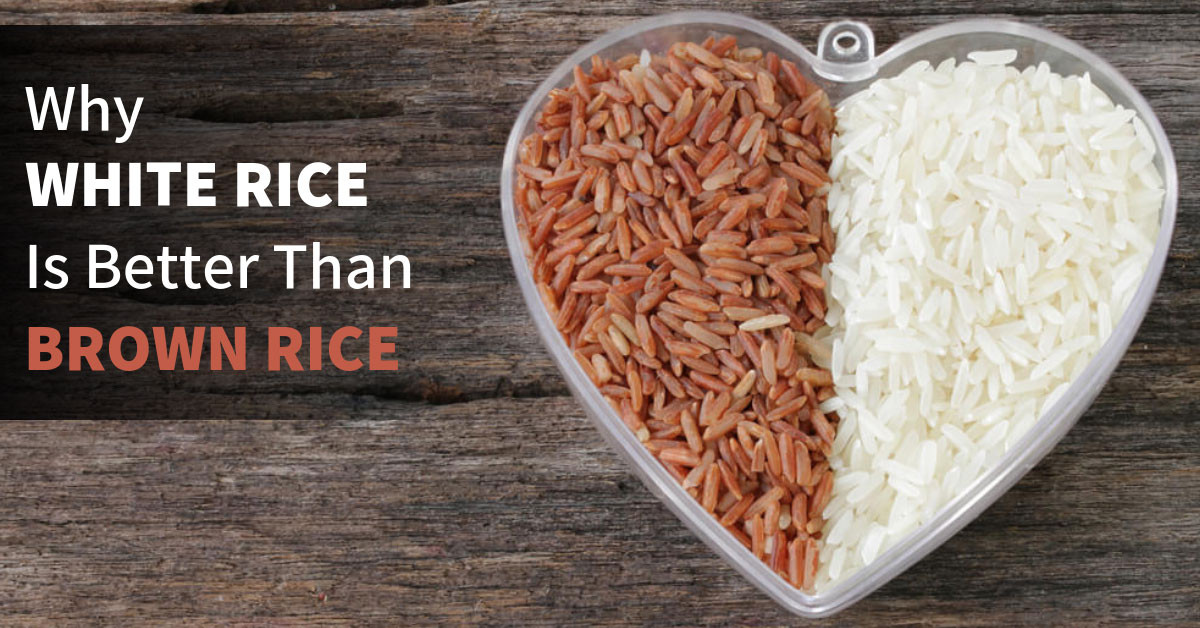 Is Brown Rice Healthier Than White Rice  Why White Rice Is Better Than Brown Rice Blood Sugar