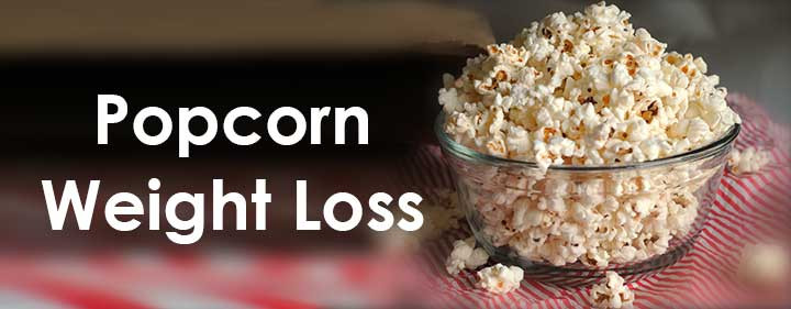 Is Corn Good For Weight Loss  Popcorn Weight Loss Is Popcorn Healthy Good for Weight
