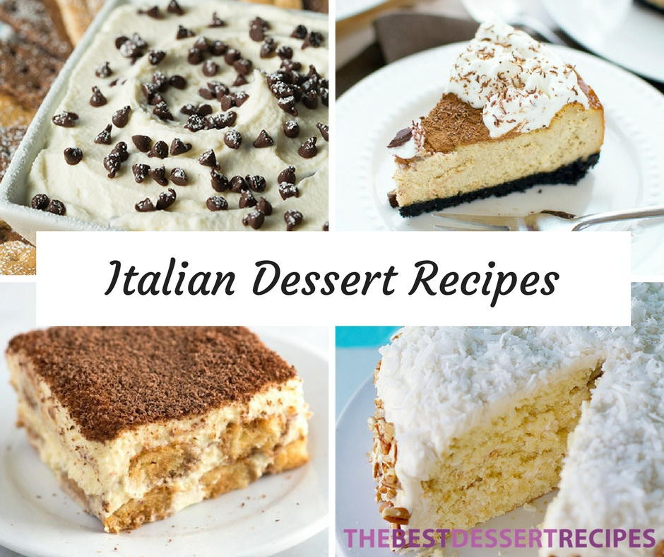 Italian Desserts Recipes  29 Incredible Italian Dessert Recipes