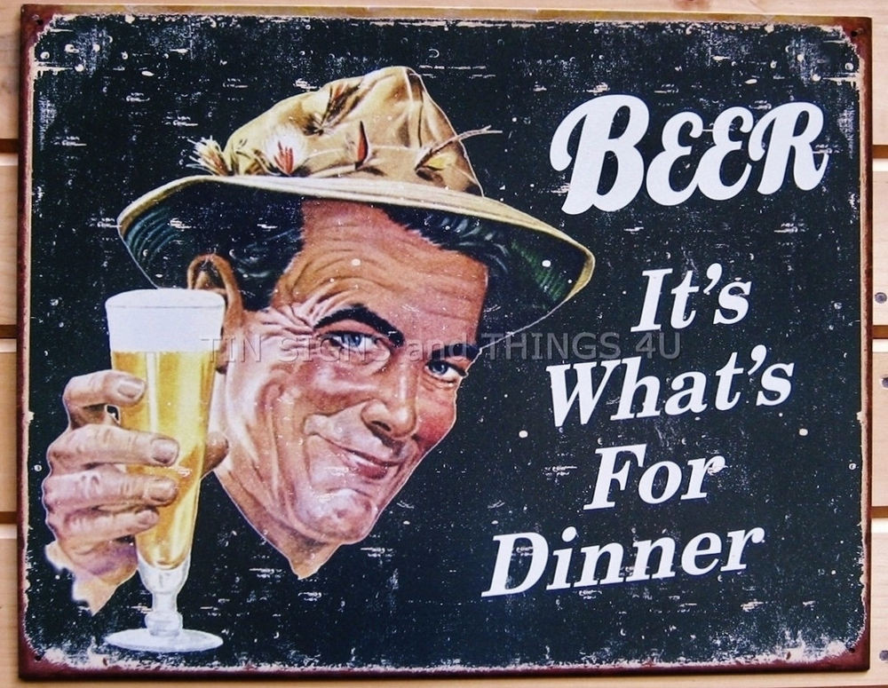 It'S What'S For Dinner  Beer It s What s For Dinner TIN SIGN funny vtg metal decor