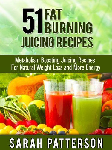Juice Diet Recipes For Weight Loss  51 Fat Burning Juicing Recipes Metabolism Boosting Juice