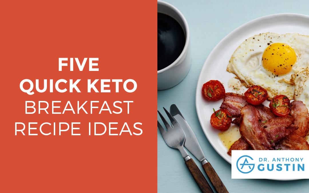 Keto Breakfast Recipes  5 Quick Keto Breakfast Recipe Ideas Dr Anthony Gustin