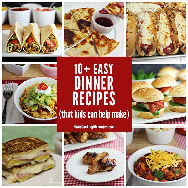 Kid Dinner Ideas  10 Easy Dinner Recipes Kids Can Help Make Home Cooking