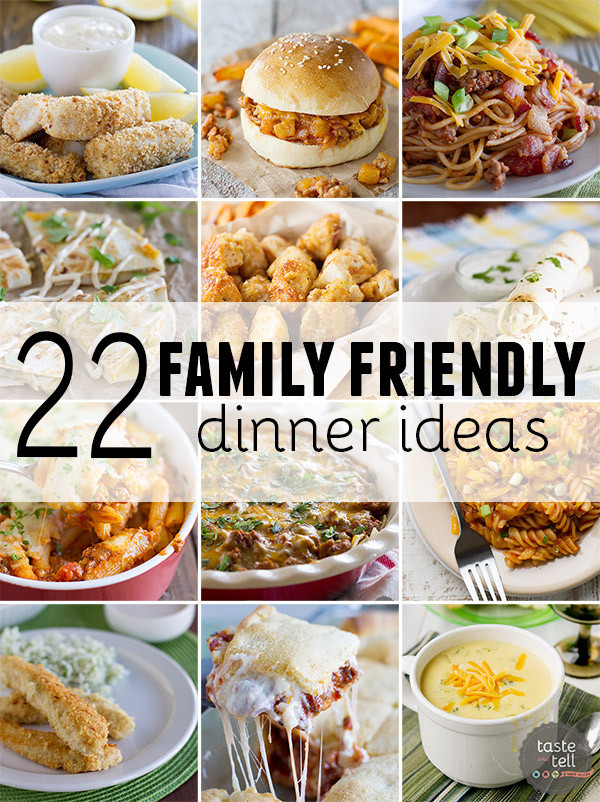 Kid Dinner Ideas  22 Family Friendly Dinner Ideas Taste and Tell