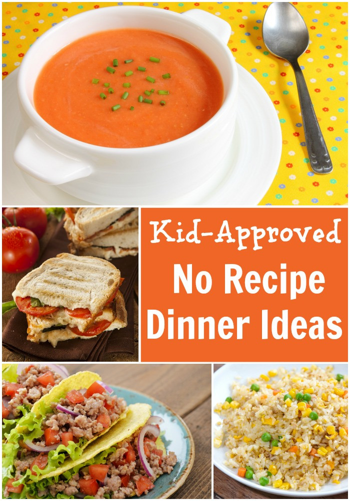 Kids Dinner Receipes  Kid Approved No Recipe Dinner Ideas Pick Any Two