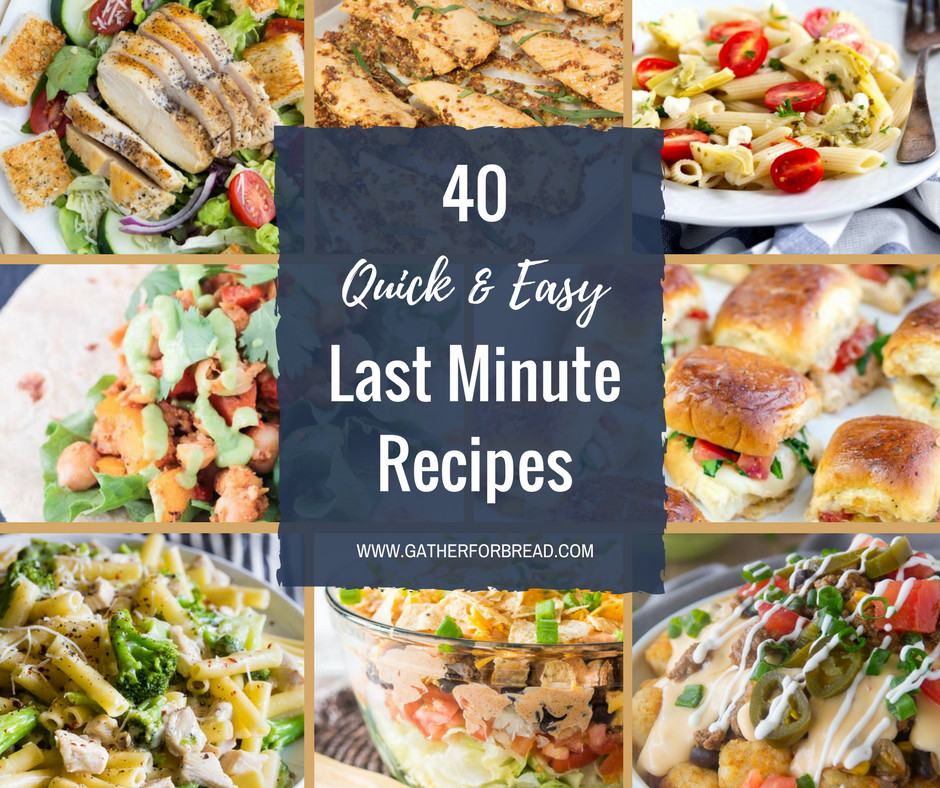 Last Minute Dinner Ideas  Last Minute Meals Gather for Bread