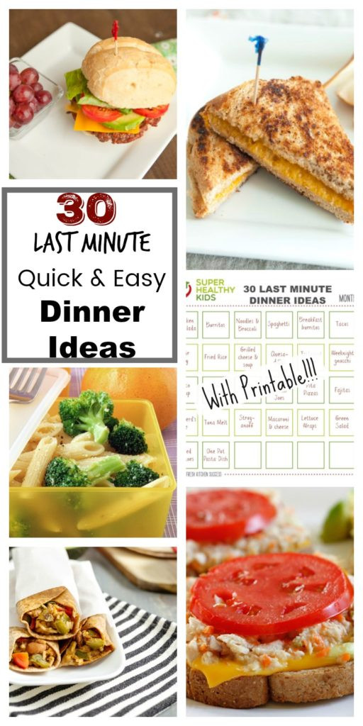 Last Minute Dinner Ideas  30 Quick and Easy Last Minute Dinner Ideas