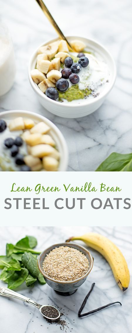 Lean Green Bean  Lean Green Vanilla Bean Steel Cut Oatmeal Recipe
