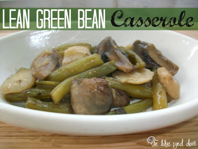 Lean Green Bean  The Blue Eyed Dove Lean Green Bean Casserole The Blue