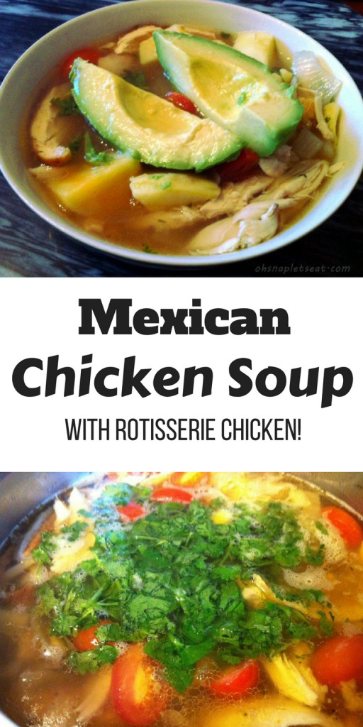 Let'S Potato Chips  The Best Mexican Chicken Soup Oh Snap Let s Eat