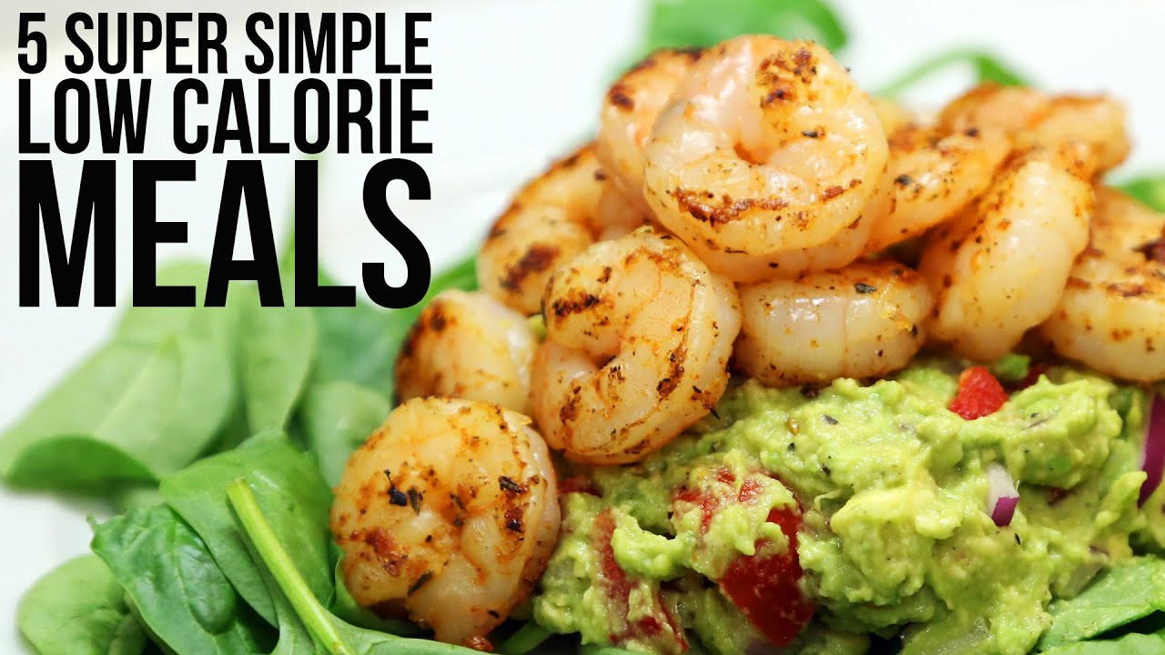 Low Calorie Dinner  5 Super Simple Low Calorie Meals
