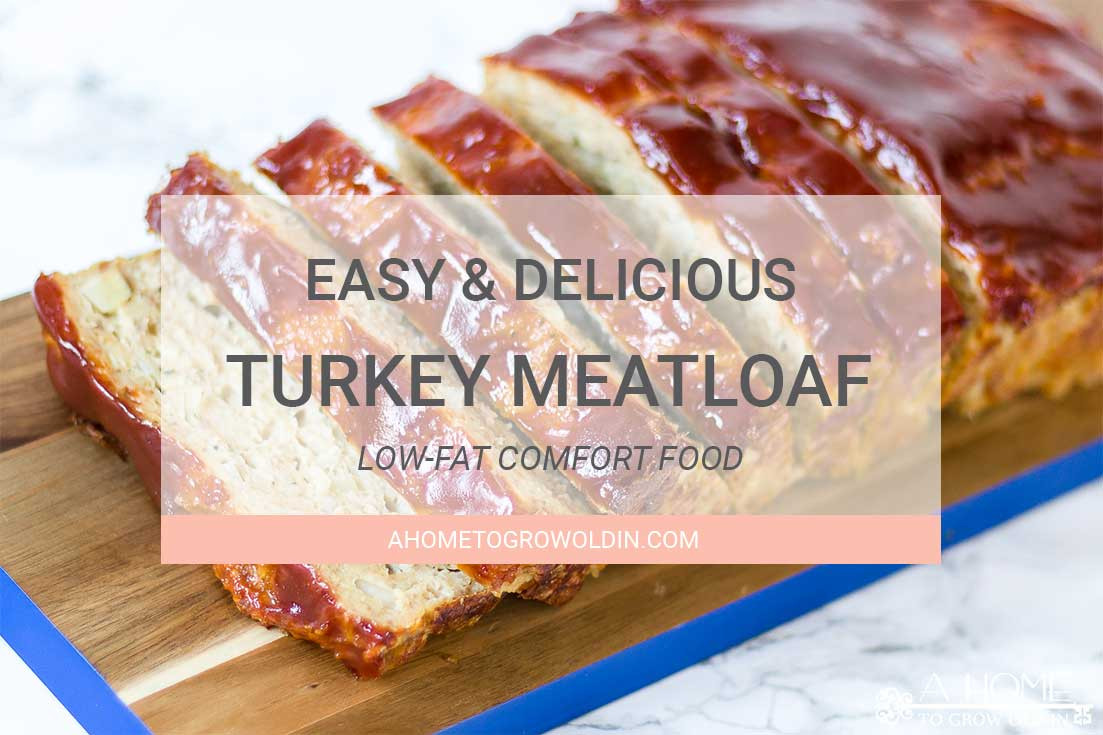 Low Calorie Ground Turkey Recipes  Easy and Healthy Turkey Meatloaf Recipe A Home To Grow