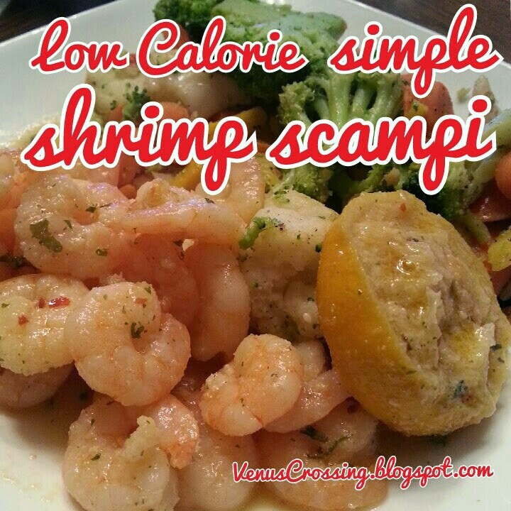 Low Calorie Shrimp Recipes  Venus Crossing with Liss Low Calorie Simple Shrimp Scampi
